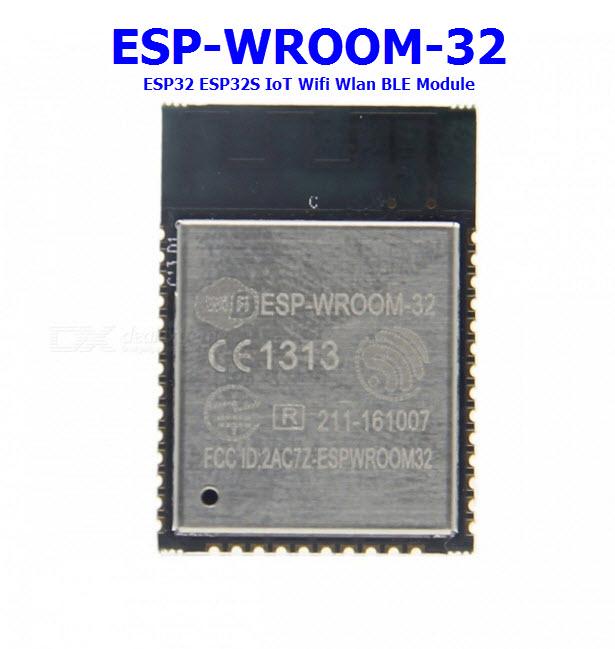 Espressif ESP-WROOM-32 ESP32 ESP32S IoT Wifi Wlan BLE Module