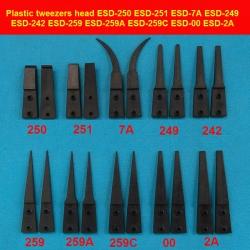 Plastic tweezers head ESD-250 251 7A 249 242 259 259A 259C 00 2A(AA)